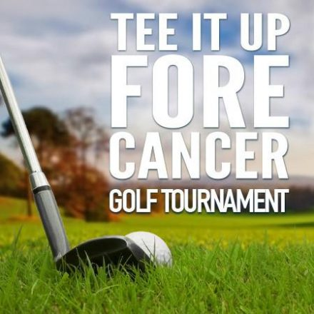 Tee it Up Fore Cancer Golf Tournament